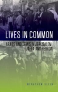 Foto Cover di Lives in Common: Arabs and Jews in Jerusalem, Jaffa and Hebron, Ebook inglese di Menachem Klein, edito da Oxford University Press