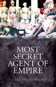 Ebook in inglese Most Secret Agent of Empire: Reginald Teague-Jones, Master Spy of the Great Game ter Minassian, Taline