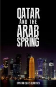 Ebook in inglese Qatar and the Arab Spring Coates Ulrichsen, Kristian
