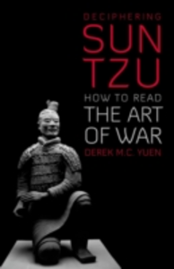 Ebook in inglese Deciphering Sun Tzu: How to Read The Art of War Yuen, Derek M. C.