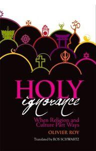 Foto Cover di Holy Ignorance: When Religion and Culture Part Ways, Ebook inglese di Roy Olivier, edito da Oxford University Press