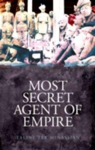 Foto Cover di Most Secret Agent of Empire: Reginald Teague-Jones, Master Spy of the Great Game, Ebook inglese di Taline ter Minassian, edito da Oxford University Press
