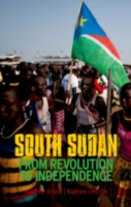 Ebook in inglese South Sudan: From Revolution to Independence Arnold, Matthew , LeRiche, Matthew