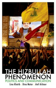 Ebook in inglese Hizbullah Phenomenon: Politics and Communication Alshaer, Atef , Khatib, Lina , Matar, Dina