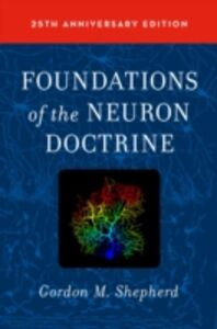 Ebook in inglese Foundations of the Neuron Doctrine: 25th Anniversary Edition Shepherd, Gordon M