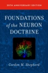 Foundations of the Neuron Doctrine: 25th Anniversary Edition