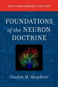 Foto Cover di Foundations of the Neuron Doctrine: 25th Anniversary Edition, Ebook inglese di Gordon M Shepherd, edito da Oxford University Press