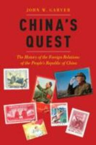 Ebook in inglese Chinas Quest: The History of the Foreign Relations of the Peoples Republic of China Garver, John W.