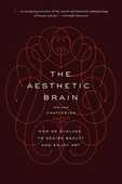 Libro in inglese The Aesthetic Brain: How We Evolved to Desire Beauty and Enjoy Art Anjan Chatterjee