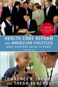 Foto Cover di Health Care Reform and American Politics: What Everyone Needs to Know, 3rd Edition, Ebook inglese di Lawrence Jacobs,Theda Skocpol, edito da Oxford University Press