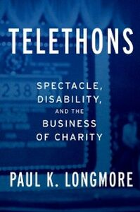 Foto Cover di Telethons: Spectacle, Disability, and the Business of Charity, Ebook inglese di Paul K. Longmore, edito da Oxford University Press