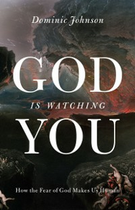 Ebook in inglese God Is Watching You: How the Fear of God Makes Us Human Johnson, Dominic