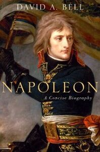 Foto Cover di Napoleon: A Concise Biography, Ebook inglese di David A. Bell, edito da Oxford University Press