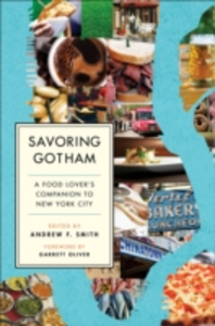 Ebook in inglese Savoring Gotham: A Food Lovers Companion to New York City -, -