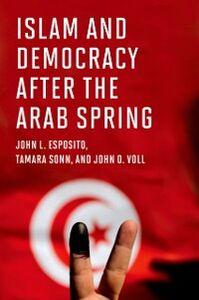 Foto Cover di Islam and Democracy after the Arab Spring, Ebook inglese di AA.VV edito da Oxford University Press