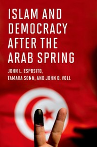 Ebook in inglese Islam and Democracy after the Arab Spring Esposito, John L. , Sonn, Tamara , Voll, John O.