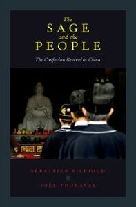 Ebook in inglese Sage and the People: The Confucian Revival in China Billioud, Sebastien , Thoraval, Joel