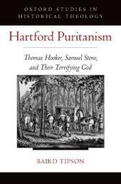 Hartford Puritanism: Thomas Hooker, Samuel Stone, and Their Terrifying God