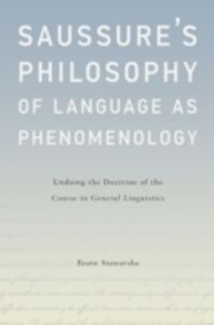 Foto Cover di Saussures Philosophy of Language as Phenomenology: Undoing the Doctrine of the Course in General Linguistics, Ebook inglese di Beata Stawarska, edito da Oxford University Press