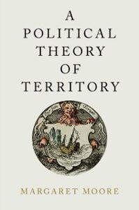 Foto Cover di Political Theory of Territory, Ebook inglese di Margaret Moore, edito da Oxford University Press