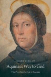 Ebook in inglese Aquinass Way to God: The Proof in De Ente et Essentia Kerr, Gaven