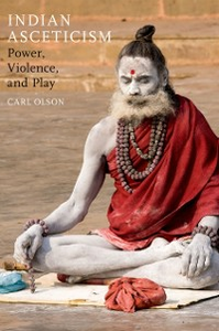 Ebook in inglese Indian Asceticism: Power, Violence, and Play Olson, Carl
