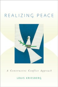 Ebook in inglese Realizing Peace: A Constructive Conflict Approach Kriesberg, Louis