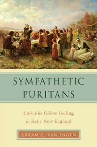 Ebook in inglese Sympathetic Puritans: Calvinist Fellow Feeling in Early New England Van Engen, Abram