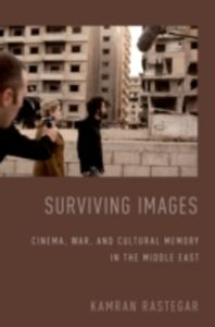 Ebook in inglese Surviving Images: Cinema, War, and Cultural Memory in the Middle East Rastegar, Kamran