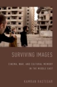Ebook in inglese Surviving Images: Cinema, War, and Cultural Memory in the Middle East Rastegar, Kamran