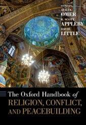 Oxford Handbook of Religion, Conflict, and Peacebuilding