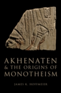 Ebook in inglese Akhenaten and the Origins of Monotheism Hoffmeier, James K.