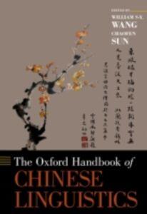Foto Cover di Oxford Handbook of Chinese Linguistics, Ebook inglese di Chaofen Sun,William S-Y Wang, edito da Oxford University Press
