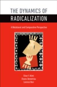 Foto Cover di Dynamics of Radicalization: A Relational and Comparative Perspective, Ebook inglese di AA.VV edito da Oxford University Press