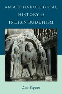 Foto Cover di Archaeological History of Indian Buddhism, Ebook inglese di Lars Fogelin, edito da Oxford University Press
