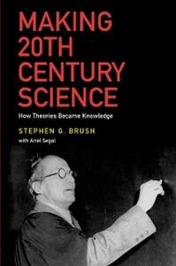 Ebook in inglese Making 20th Century Science: How Theories Became Knowledge Brush, Stephen G.