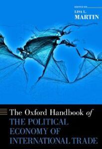 Foto Cover di Oxford Handbook of the Political Economy of International Trade, Ebook inglese di  edito da Oxford University Press
