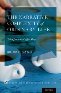 Ebook in inglese Narrative Complexity of Ordinary Life: Tales from the Coffee Shop Randall, William L.