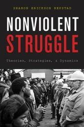 Nonviolent Struggle: Theories, Strategies, and Dynamics