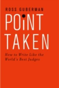 Foto Cover di Point Taken: How to Write Like the Worlds Best Judges, Ebook inglese di Ross Guberman, edito da Oxford University Press