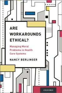 Ebook in inglese Are Workarounds Ethical?: Managing Moral Problems in Health Care Systems Berlinger, Nancy