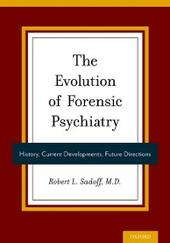 Evolution of Forensic Psychiatry: History, Current Developments, Future Directions