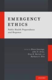 Emergency Ethics: Public Health Preparedness and Response