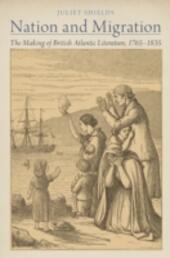 Nation and Migration: The Making of British Atlantic Literature, 1765-1835