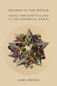 Ebook in inglese Reason in the World: Hegels Metaphysics and Its Philosophical Appeal Kreines, James