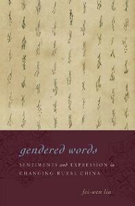 Ebook in inglese Gendered Words: Sentiments and Expression in Changing Rural China Liu, Fei-wen
