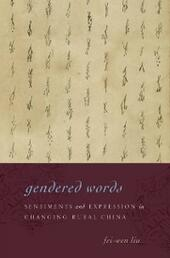 Gendered Words: Sentiments and Expression in Changing Rural China