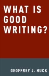 Ebook in inglese What Is Good Writing? Huck, Geoffrey