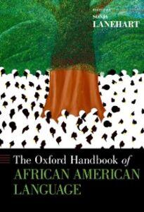 Foto Cover di Oxford Handbook of African American Language, Ebook inglese di  edito da Oxford University Press