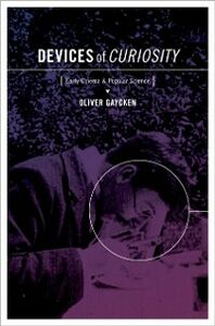 Ebook in inglese Devices of Curiosity: Early Cinema and Popular Science Gaycken, Oliver